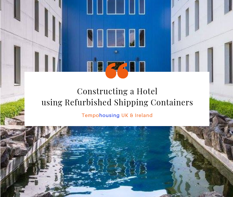 Constructing a Hotel using Refurbished Shipping Containers