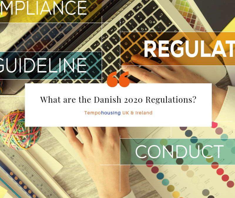 What are the Danish 2020 Regulations?